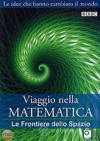 Viaggio nella matematica. Vol. 3. Le frontiere dello spazio