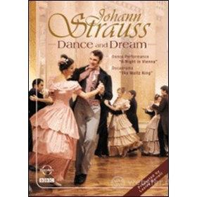 Johann Strauss. Dance and Dream