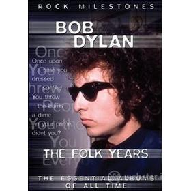 Bob Dylan. The Folk Years. Rock Milestones
