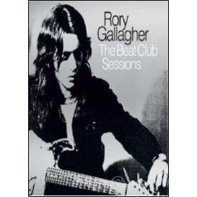 Rory Gallagher. The Beat Club Sessions