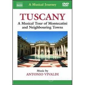 A Musical Journey. Tuscany. A Musical Tour of Montecatini and Neighbouring Towns
