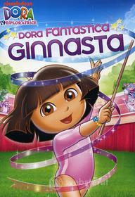 Dora l'esploratrice. Dora fantastica ginnasta