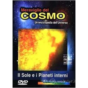 Meraviglie del cosmo. Il Sole e i pianeti interni