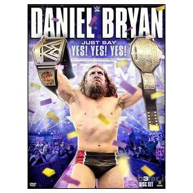 Daniel Bryan. Just Say Yes! Yes! Yes! (3 Dvd)