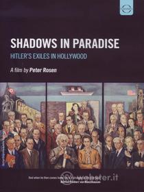 Shadows in Paradise. Hitler's Exiles in Hollywood