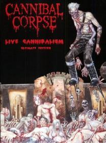 Cannibal Corpse. Live Cannibalism