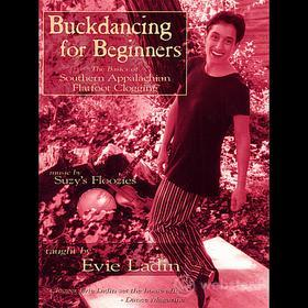 Evie Ladin - Buckdancing For Beginners: The Basics Of Southern