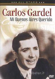 Carlos Gardel - In Concert - Mi Buenos Aires Querida