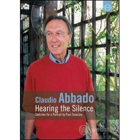 Claudio Abbado. Hearing the Silence. Sketches for a Portrait