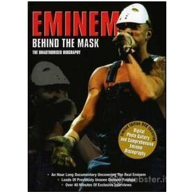 Eminem. Behind the Mask. The Unauthorised Biography