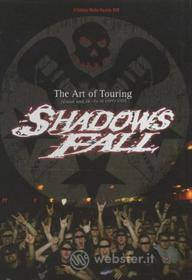 Shadows Fall. The Art Of Touring