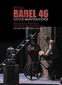 Xavier Montsalvatge - Babel 46 (2 Dvd)