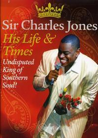 Charles Jones - His Life & Times: Undisputed King Of Southern Soul