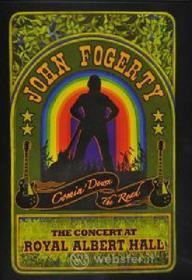 John Fogerty. Comin' Down the Road. The Concert at Royal Albert Hall