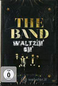 The Band. Waltzin' On