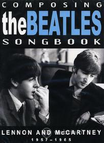 The Beatles. Composing The Beatles Songbook