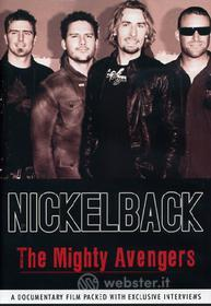 Nickelback. The Mighty Avengers