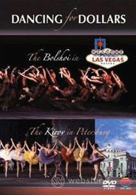 Dancing for Dollars. Bolshoi Ballet a Las Vegas e Kirov Ballet in Petersburg