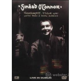 Sinead O'Connor. Goodnight, Thank You, You've Been a Lovely Audience