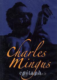Charles Mingus. Epitaph