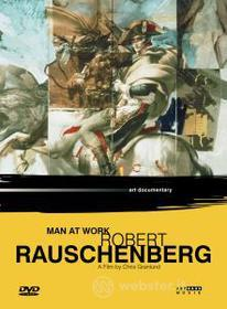 Man at Work. Robert Rauschenberg