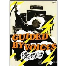 Guided by Voices. The Electrifying Conclusion