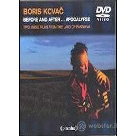 Boris Kovac. Before and After... Apocalypse