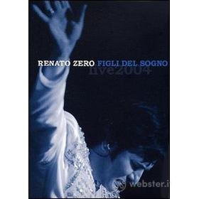 Renato Zero. Figli del sogno. Live 2004 (2 Dvd)