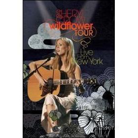Sheryl Crow. Wildflower Tour. Live From New York