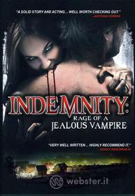 Indemnity. Rage Of A Jealous Vampire