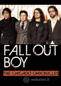 Fall Out Boy. The Chicago Chronicles