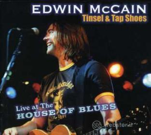 Edwin Mccain - Tinsel & Tap Shoes: Live At The House Of Blues
