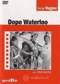 Dopo Waterloo