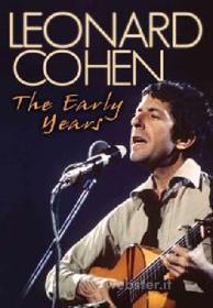Leonard Cohen. The Early Years