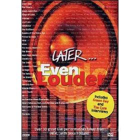 Later. Ever Louder