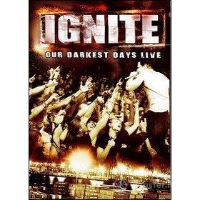 Ignite. Our Darkest Days Live