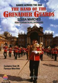 Hands Across The Sea: The Band Of The Grenadier Guards