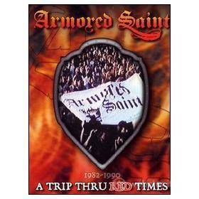 Armored Saint. A Trip Thru Red Time. 1982 - 1990