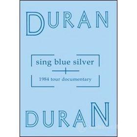 Duran Duran. Sing Blue Silver