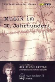 Sir Simon Rattle - Revolution Der Klange - Rhythmus - Musik Im 20 Jahrundert 2