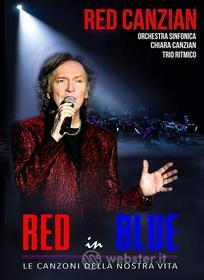 Red Canzian - Red In Blu Le Canzoni Della Nostra Vita