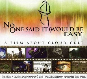 Cloud Cult - No One Said It Would Be Easy: A Film About Cloud