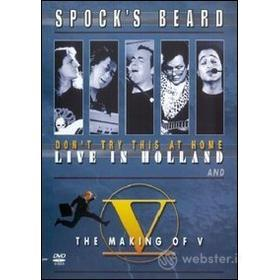 Spock's Beard. Don`t Try This At Home + The Making Of V (2 Dvd)