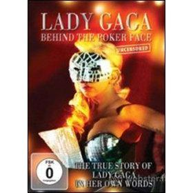 Lady Gaga. Behind the Poker Face. Uncensored