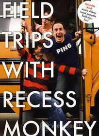Recess Monkey - Field Trips With Recess Monkey 5-8