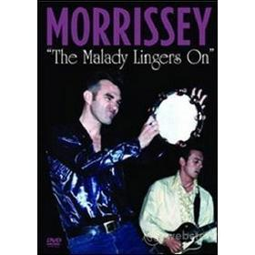 Morrissey. The Malady Lingers On