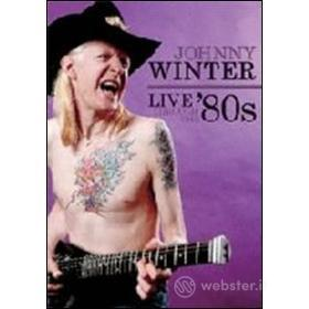 Johnny Winter. Live Through The '80s