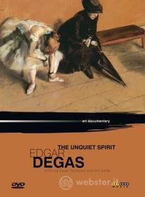 Edgar Degas. The Unquiet Spirit