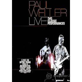 Paul Weller. Live. Two Classic Performances