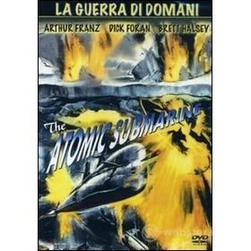 La guerra di domani. The Atomic Submarine